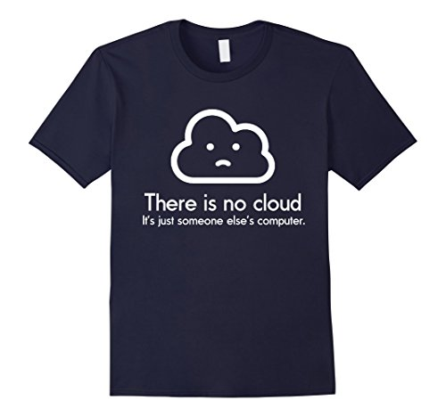 Men's There Is No Cloud IT Joke Funny Programmer Geek Nerd T-shirt Large Navy