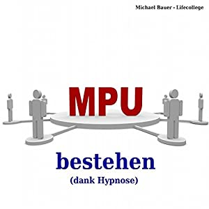 MPU bestehen (dank Hypnose) Hörbuch