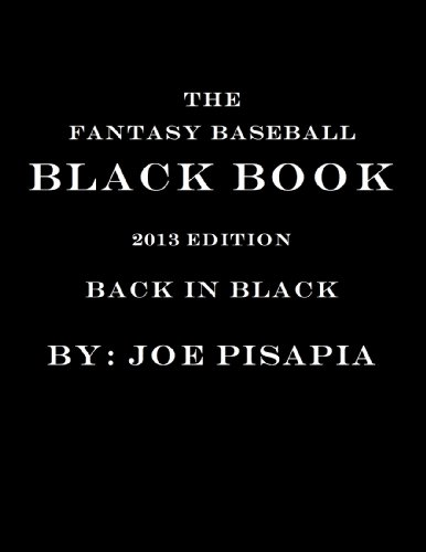 The Fantasy Baseball Black Book 2013 Edition
