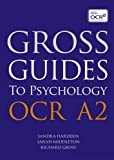 Richard Gross Gross Guides to Psychology: OCR A2