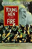 Image of Young Men and Fire 1st (first) edition Text Only