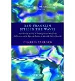 Ben Franklin Stilled the Waves: An Informal History of Pouring Oil on Water with Reflections on the Ups and Downs of Scientific Life in General
