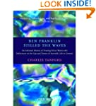 Ben Franklin Stilled the Waves: An In...