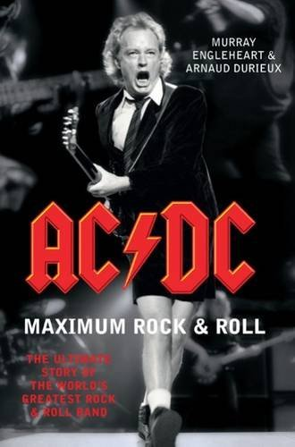 AC/DC Maximum Rock & Roll: The Ultimate Story of the World's Greatest Rock & Roll Band by Murray Engleheart (Illustrated, 13 Sep 2012) Paperback