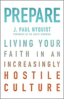 Book Cover: Prepare: Living Your Faith in an Increasingly Hostile Culture