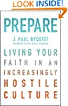 Prepare: Living Your Faith in an Incr...