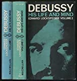img - for Debussy: His Life and Mind Volume I: 1862 - 1902, Volume II: 1902 - 1918 book / textbook / text book