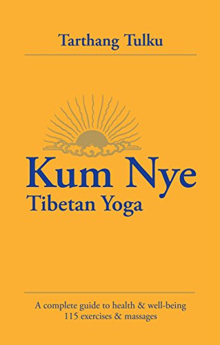 Kum Mye: Tibetan Yoga: a Complete Guide to Health and Wellbeing