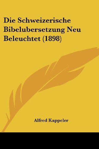 Die Schweizerische Bibelubersetzung Neu Beleuchtet (1898)