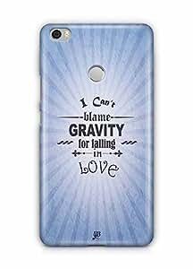 YuBingo I can Blame Gravity for falling in Love Designer Mobile Case Back Cover for Xiaomi Max