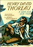 Henry David Thoreau: A Man For Our Time (0670367125) by Daugherty, James