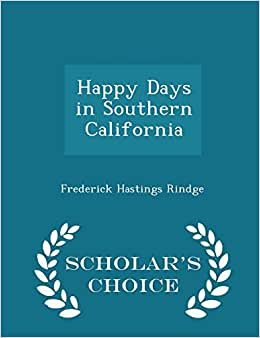 Happy Days In Southern California - Scholar's Choice Edition