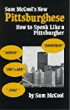 img - for Sam McCool's New Pittsburghese: How to Speak Like a Pittsburgher book / textbook / text book