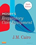 img - for Mosby's Respiratory Care Equipment, 9e book / textbook / text book