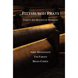 Pittsburgh Prays: Thirty-Six Houses of Worship