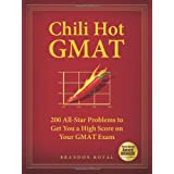 Chili Hot GMAT: 200 All-Star Problems to Get You a High Score on Your GMAT Examby Brandon Royal