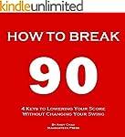 4 KEYS GOLF - HOW TO BREAK 90 (An Eas...