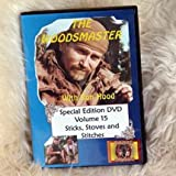 Sticks, Stoves, & Stitches: Woodsmaster Vol. 15 (DVD)by Ron Hood