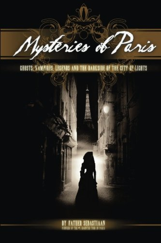 Mysteries of Paris: The Darkside of the City of Lights
