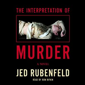 The Interpretation of Murder: A Novel | [Jed Rubenfeld]
