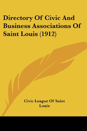 Directory of Civic and Business Associations of Saint Louis (1912)