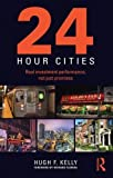 img - for 24-Hour Cities: Real Investment Performance, Not Just Promises book / textbook / text book