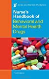 Nurse's Handbook Of Behavioral And Mental Health Drugs (Nurse's Handbook of Behavioral & Mental Health Drugs)