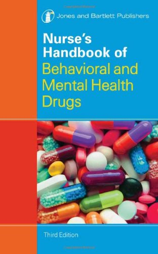 Nurse's Handbook Of Behavioral And Mental Health Drugs (Nurse's Handbook of Behavioral & Mental Health Drugs)