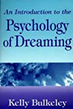An Introduction to the Psychology of Dreaming (Garland Ref.Libr.of Humanities; 2048)