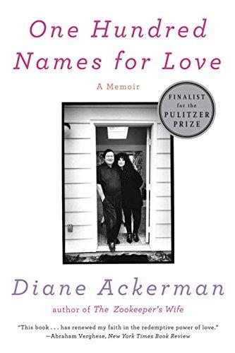 One Hundred Names for Love: A Memoir, Ackerman, Diane