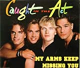 My Arms Keep Missing You von CAUGHT IN THE ACT bei Amazon kaufen