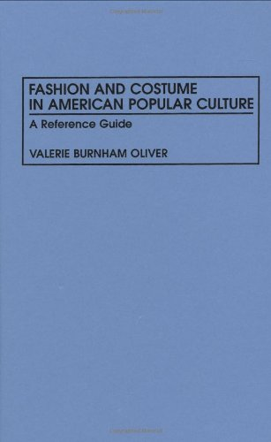 Fashion and Costume in American Popular Culture: A Reference Guide