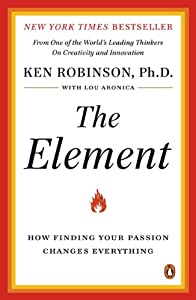 Cover of &quot;The Element: How Finding Your P...
