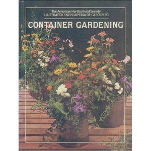 Container Gardening (The American Horticultural Society Illustrated Encyclopedia of Gardening), American Horticultural Society