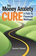 The Money Anxiety Cure: A Path to Financial Wellness