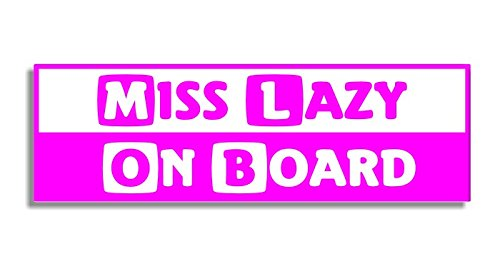 Miss Lazy On Board - Car Bumper Sticker / Auto Aufkleber / Bedroom Door Sign Decal - Naughty Funny