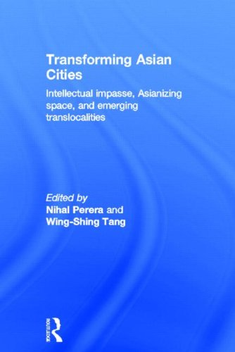 Transforming Asian Cities: Intellectual impasse, Asianizing space, and emerging translocalities