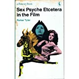 Sex, psyche, etcetera in the film (Pelican books) (0140213023) by Tyler, Parker