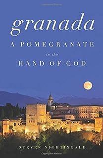 Book Cover: Granada: A Pomegranate in the Hand of God