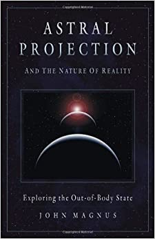 Amazon.com: Astral Projection and the Nature of Reality