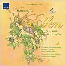 Traumhafte Elfen zeichnen und malen: 9783426643341: Amazon.com: Books
