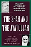 img - for The Shah and the Ayatollah: Iranian Mythology and Islamic Revolution book / textbook / text book