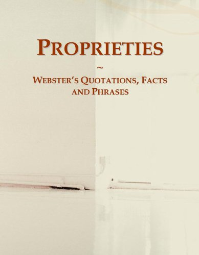 Proprieties: Webster's Quotations, Facts and Phrases