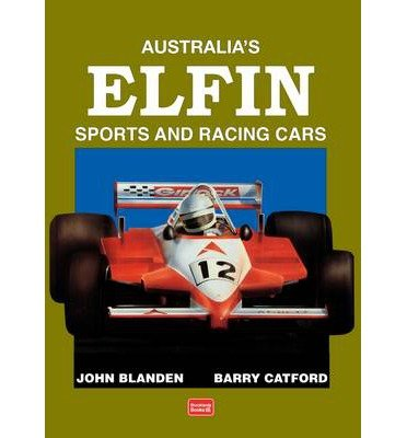 australias-elfin-sports-and-racing-cars-by-author-john-blanden-by-author-barry-catford-november-2012