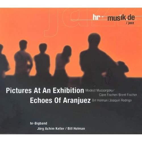 Pictures at An Exhibition & Echoes of Aranjuez Hr Big Band Music