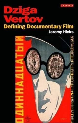 Dziga Vertov: Defining Documentary Film (KINO - The Russian Cinema)