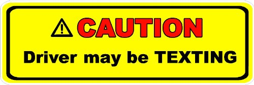 Caution Driver May Be Texting / On Phone Funny Peel And Stick Sticker Vinyl Decal (Texting) front-409761