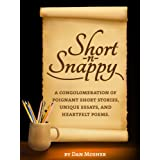 Short -N- Snappy: A conglomeration of poignant short stories, unique essays, and heartfelt poems