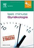 Last Minute Gynäkologie: mit Zugang zum Elsevier-Portal