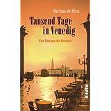 """Tausend Tage in Venedig: Eine Romanze mit Rezeptenvon """"Marlena de Blasi"""""""